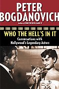 Who the Hell's in It: Conversations with Hollywood's Legendary Actors Cover