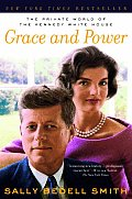 Grace & Power The Private World of the Kennedy White House