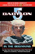Babylon 5: In The Beginning by Peter David