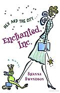 Enchanted, Inc: A Novel
