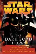 Star Wars Dark Lord Trilogy Labyrinth of Evil Revenge of the Sith Dark Lord the Rise of Darth Vader