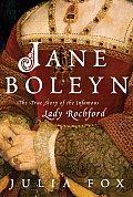 Jane Boleyn The True Story of the Infamous Lady Rochford