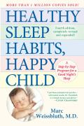 Healthy Sleep Habits Happy Child A Step By Step Program for a Good Nights Sleep
