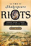Shakespeare Riots Revenge Drama & Death in Nineteenth Century America