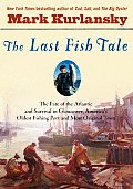 Last Fish Tale The Fate of the...