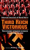Third Reich Victorious Alternate Decisions of World War II