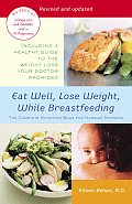 Eat Well Lose Weight While Breastfeeding The Complete Nutrition Book for Nursing Mothers