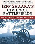 Jeff Shaara's Civil War Battlefields: Discovering America's Hallowed Ground Cover