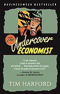 The Undercover Economist: Exposing Why the Rich Are Rich, Why the Poor Are Poor And Why You Can Never Buy a Decent Used Car! Cover