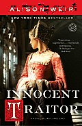 Innocent Traitor A Novel of Lady Jane Grey