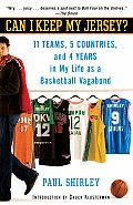 Can I Keep My Jersey 11 Teams 5 Countries & 4 Years in My Life as a Basketball Vagabond