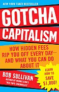 Gotcha Capitalism How Hidden Fees Rip You Off Every Day & What You Can Do about It