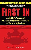 First in An Insiders Account of How the CIA Spearheaded the War on Terror in Afghanistan
