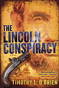Lincoln Conspiracy A Novel