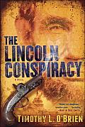 Lincoln Conspiracy A Novel