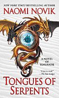 Temeraire #06: Tongues of Serpents