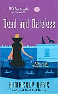 Dead and Dateless: A Novel of Vampire Love Cover