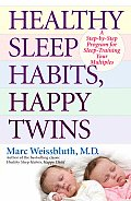 Healthy Sleep Habits, Happy Twins: A Step-By-Step Program for Sleep-Training Your Multiples Cover