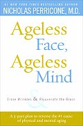Ageless Face, Ageless Mind: Erase Wrinkles and Rejuvenate the Brain Cover