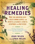 Healing Remedies More Than 1000 Natural Ways to Relieve the Symptoms of Common Ailments from Arthritis & Allergies to Diabetes Osteoporosis & Many Others