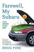 Farewell, My Subaru: An Epic Adventure in Local Living