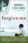 Forgive Me: A Novel Cover