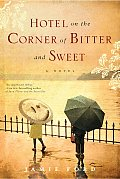 Hotel on the Corner of Bitter and Sweet 1st Edition Cover