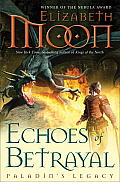 Echoes Of Betrayal (Paladin's Legacy) by Elizabeth Moon