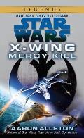 Mercy Kill: Star Wars (X-Wing) (Star Wars) by Aaron Allston