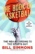 The Book of Basketball: The NBA According to the Sports Guy Cover