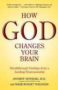 How God Changes Your Brain: Breakthrough Findings from a Leading Neuroscientist Cover