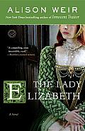 The Lady Elizabeth: A Novel Cover