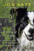 Soul of a Dog: Reflections on the Spirits of the Animals of Bedlam Farm Cover