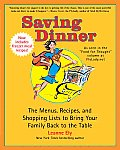 Saving Dinner The Menus Recipes & Shopping Lists to Bring Your Family Back to the Table