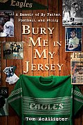 Bury Me in My Jersey: A Memoir of My Father, Football, and Philly Cover