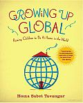 Growing up Global: Raising Children to Be at Home in the World Cover