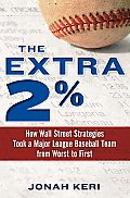 Extra 2% How Wall Street Strategies Took a Major League Baseball Team from Worst to First