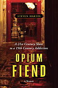Opium Fiend: A 21st Century Slave to a 19th Century Addiction Cover
