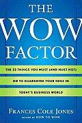 Wow Factor The 33 Things You Must & Mu