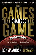 The Games That Changed the Game: The Evolution of the NFL in Seven Sundays Cover