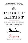 Pickup Artist The New & Improved Art of Seduction