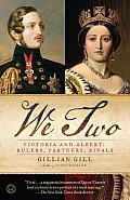 We Two: Victoria and Albert: Rulers, Partners, Rivals (09 Edition)