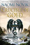 Crucible of Gold Temeraire Book 7