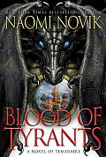 Blood of Tyrants Temeraire Book 8
