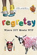 Regretsy: Where DIY Meets WTF Cover
