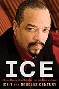 Ice A Memoir of Gangster Life & Redemption From South Central to Hollywood