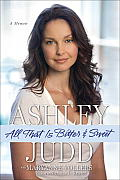 All That Is Bitter & Sweet Ashley Judd