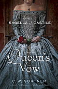 Queens Vow A Novel of Isabella of Castile