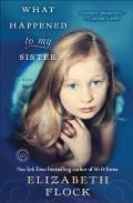What Happened to My Sister: A Novel Cover