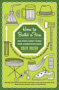 How to Build a Fire: And Other Handy Things Your Grandfather Knew Cover